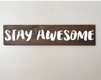Stay Awesome, inspirational, positive, decor, nursery decor, kids room, minimalist, stained, painted