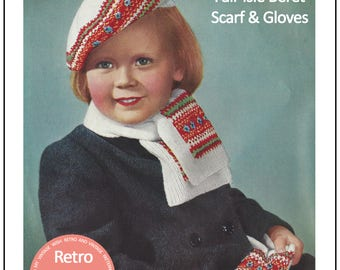 Fair Isle Childs Beret, Scarf and Gloves Knitting Pattern - PDF Knitting Pattern - Instant Download