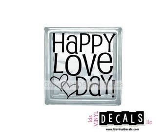 HAPPY LOVE DAY! - Valentine's Day Vinyl Lettering for Glass Blocks - Craft Decals