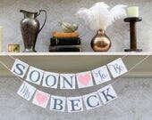 BRIDAL SHOWER DECORATIONS, Soon to be Mrs Sign, Custom Name Banner