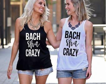 Bach Shit Crazy, Bachelorette Party Shirts, Bachelorette Party Tanks, Nash Bash Shirt, Nola Bachelorette, Nashville Bachelorette