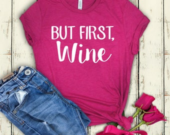But First Wine, Always Late, Mom Shirt, Mama Shirt, Funny T Shirt, Chaos Coordinator, Sorry I'm Late, Funny Shirt