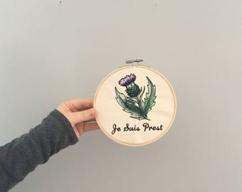 Je Suis Prest Embroidered Wall Art, In the Hoop Embroidery, Scottish Thistle, Gifts for Readers, Clan Fraser
