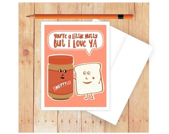 You're A Little Nutty But I Love You, Funny Love Card, Romantic, I Love you, Card for Wife, Girlfriend, Husband, Peanut Butter Card
