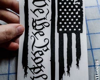 Tattered Flag decal.. We The People American flag decal.. Worn out flag decal.. Distressed American Flag.. Weathered flag