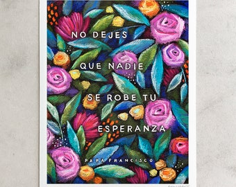 "Papa Francisco Print, ""Esperanza"", Spanish Quote, Floral Pattern, Daily Reminder, Pink & Blue, Strength, Chalkboard Art, 8x10, 11x14, 24x30"