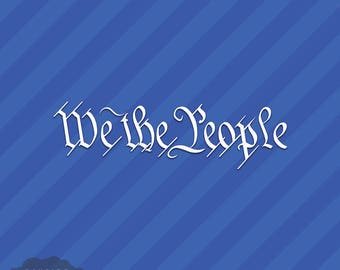 We The People Vinyl Decal Sticker