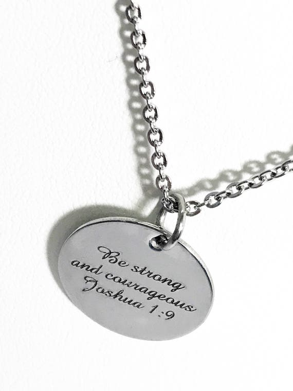 Christian Necklace, Be Strong And Courageous Necklace, Christian Jewelry, Christian Scripture Gifts, Stainless Necklace, Joshua 1:9 Necklace