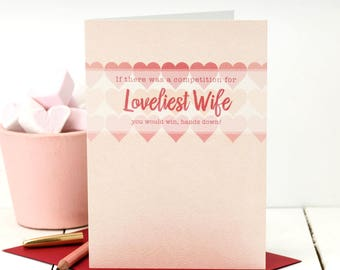 Loveliest Wife Card; Love Card; Card For Wife; Card For Wives; I Love My Wife Card; Love You Card; GC457