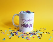 Mug Ceramic Ma petite morue (my little bitchie) Message Gift for woman friendship humor by decartonetdetoiles