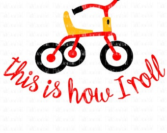 This is how I roll svg/png/dxf cricut/silhouette cutting file/baby svg/roll svg/baby svg/HTV/vinyl/t shirt svg/child HTV/Diy HTV/baby trike