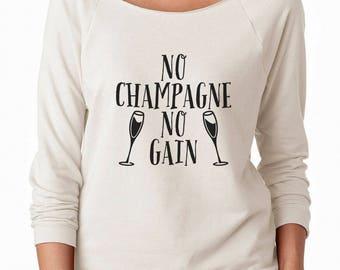 No Champagne No Gain Sweatshirt Party Fashion Style Tumblr Trend Quote Sweatshirt Off Shoulder Sweatshirt Teen Sweatshirt Women Sweatshirt