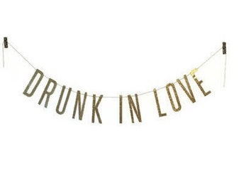 Drunk In Love Banner | beyonce banner, engagement party, bachelorette, miss to mrs, wedding party, wedding decoration, engagement party