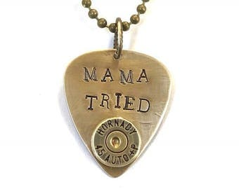 "45 Caliber Brass Bullet on a Brass Guitar Pick Hand Stamped with ""MAMA TRIED"",Men's jewelry, Women's jewelry, Valentine gifts"