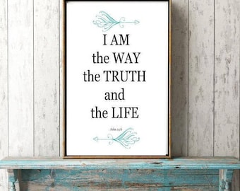 John 14:6 Bible Verse, I Am the Way the Truth and the Life, Scripture Printable Wall Art, Christian Scripture of John 14-6 Instant Download