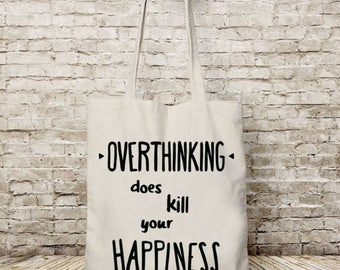 Cotton tote bag, overthinking, tote bags with quotes, printed tote bag, gift for coworker, school tote bag, project Bag, inspirational quote
