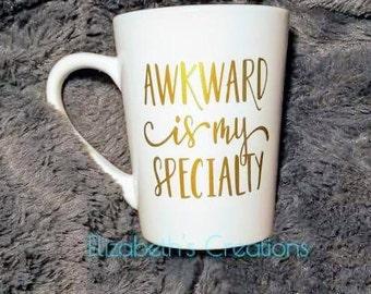 Awkward Is My Specialty, Funny Mug, Tea Mug, Nerd Gift, Nerdy Mug, Awkward, Quote Mug, Birthday Gift, Christmas Gift, Introvert Mug, Coffee