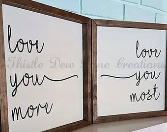 Love you more Love you most wood sign set, wedding gift, anniversary gift