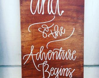 And So The Adventure Begins Custom Wood Board