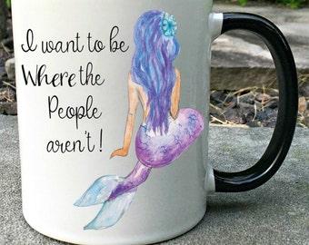 Introvert mug, I want to be where the people aren't, Mermaid mug, Inspiration mug, Gift for her, Mug for her, Mermaid gift,