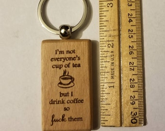 Not Everyone's Cup Of Tea Keychain