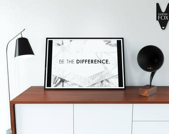 Be the Difference Print, Printable Digital Art BW17
