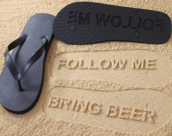 Custom Bring Beer Flip Flops - Personalized Sand Imprint Follow Me Bring Booze Sandals *check size chart before ordering*