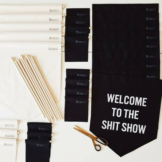 Handmade WELCOME to the SHIT SHOW Banner - Handmade Fabric Wall Hanging - Custom Wall Banner - Custom Penant