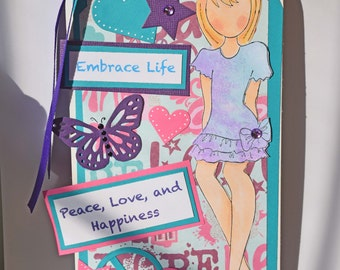 Embrace Life PRIMA DOLL Tag, Handmade Gift for a girl, Peace Love and Happiness, use as a bookmark, room decoration