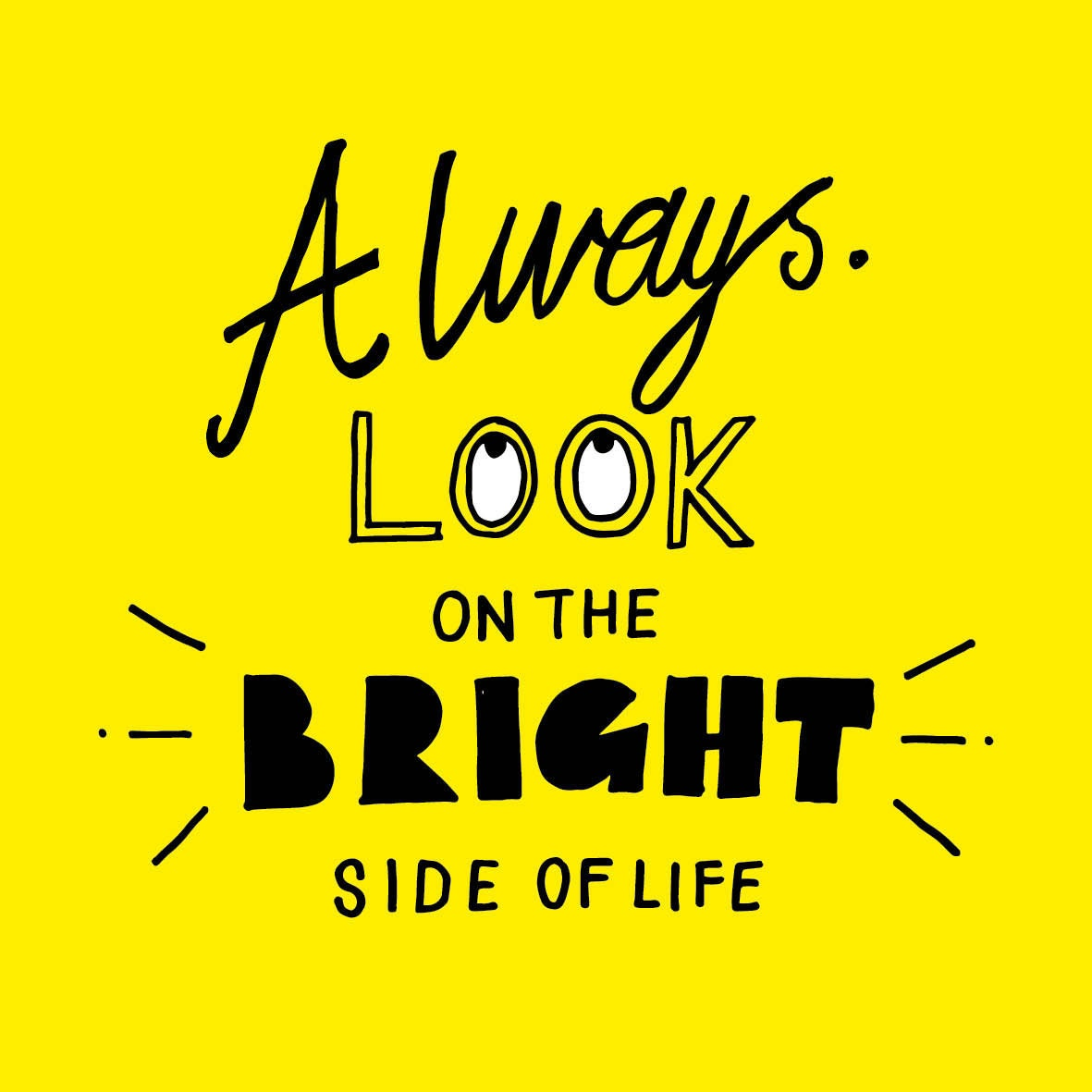 Hand lettering bright side of life