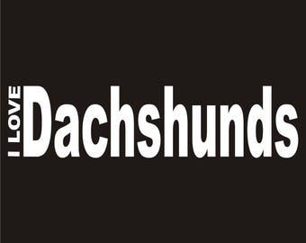 I Love Dachshunds I love dachshunds   Et...