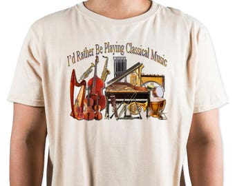 I'd Rather Be Playing Classical Music T-Shirt