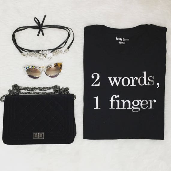 2 Words, 1 Finger / Statement Tee / Graphic Tee / Statement Tshirt / Graphic Tshirt / T shirt