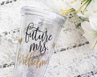 Future Mrs Custom Tumbler - Engagement Tumbler - Bride - Bride to Be Gift - Bridal Shower Gift - Engagement Present - Newly Engaged Gift