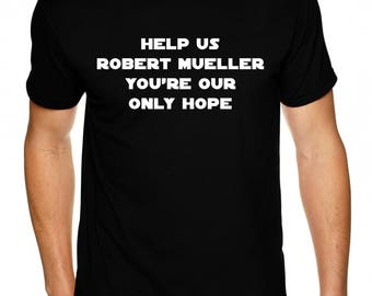 Help Us Robert Mueller You're Our Only Hope - Premium Sueded T Shirt