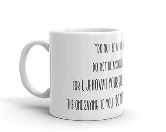 Mug | JW | Isaiah 41:10,13 | Do No Be Afraid | Pioneer Gift | Jehovah's Witnesses | Elder's Gift | JW Baptism Gift