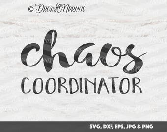 Chaos Coordinator SVG, Mom svg, Girl Boss SVG, Mother Kids Digital Cut Files for Cricut, Silhouette, Brother Cutting Machines SVDP165