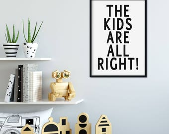 Typography kids poster unframed, The kids are all right, available size A4 A3 A2black and white kids poster, kids bedroom, nursery decor