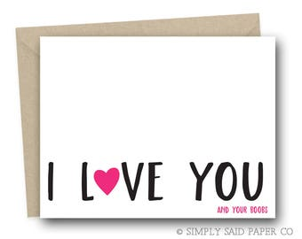 Naughty Valentine's Card - I Love you! and your boobs - love card, greeting card, anniversary card, naughty card, funny card