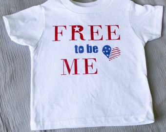 Fourth of July Girls -  4th of July baby girl - Free to be Me Summer Shirts Girls - Patriotic Shirt - 4th of July Toddler Outfit