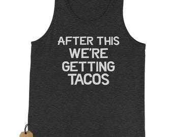After This, We're Getting Tacos Jersey Tank Top for Men