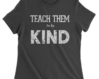 Teach Them To Be Kind Womens T-shirt