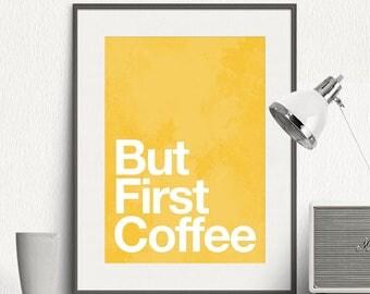 But First Coffee - Motto, Minimal, Multicolored , Motivational, Art Print, Minimalist Poster, Wall Print, Wall Art Print - SG037