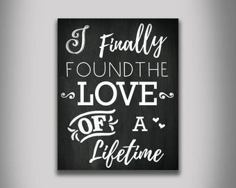 I finally found the love of a lifetime chalkboard typography wordart home decor