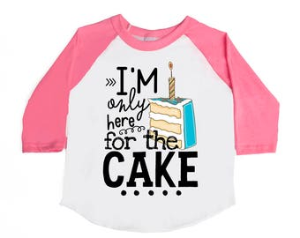 Birthday Shirts - Only Here for the Cake - Funny Birthday Shirts - Unisex Birthday Tees - Toddler Birthday - 1st Birthday - Humor Birthday