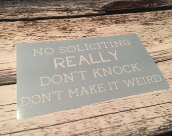 No Soliciting Decal- Don't make it weird Decal - No Soliciting - Don't knock