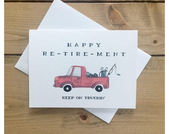 Re-tire-ment Card // funny retirement card, happy retirement, retirement, congratulations card, cute card, truck, cute truck, gone fishing