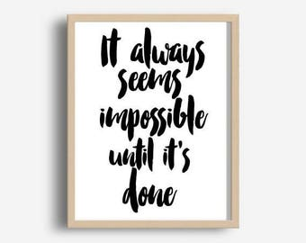 Office Wall Art, It Always Seems Impossible, Motivational Quote, Printable Art, Home Decor, Typography Poster, Instant Download, Wall Decor