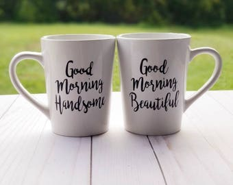 Good morning handsome, good morning beautiful, his and her mug set, gift for couple, anniversary gift, wedding gift, valentine's day gift