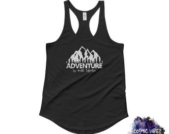 Adventure Is Out There Women's Racerback Tank Top - Ladies Shirt - Outdoors Nature Tank Top - Work Out Tank - Gift for Her